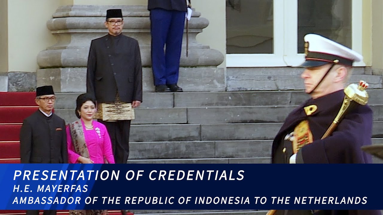 Presentation of the Credentials of the new Ambassador of Republic of Indonesia to the Netherlands